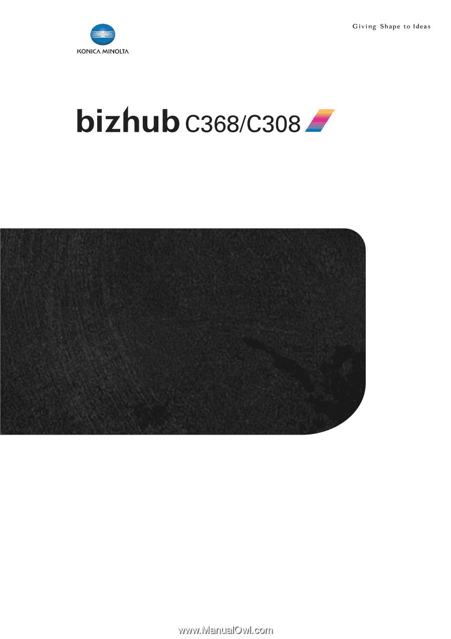 Konica Minolta bizhub C308 | bizhub C368/C308 Quick Start Guide